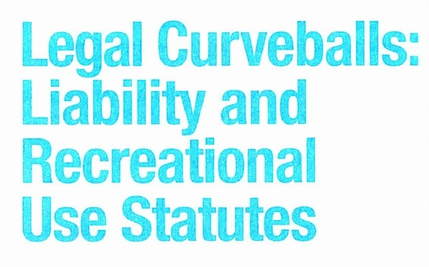 Legal Curveballs: Liability and Recreational Use Statutes, Orange County Attorney